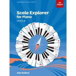 Scale Explorer for Piano Grade 4 available at Penarth Music Centre